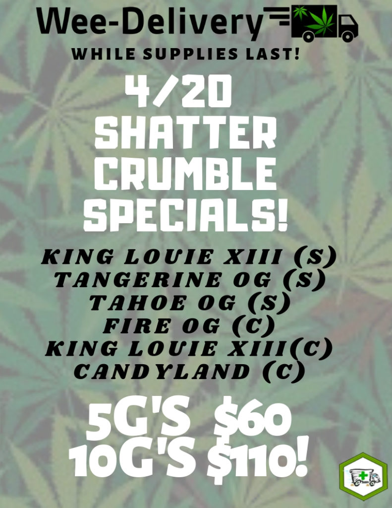 Wee-deliver Shatter Specials and Deals on Cannabis